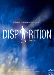Disparition (Taken) - Saison 1